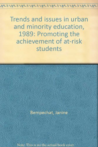 Trends and issues in urban and minority education, 1989: Promoting the achievement of at-risk students