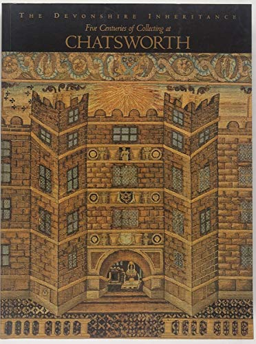 The Devonshire Inheritance: Five Centuries of Collecting at Chatsworth