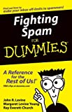 Fighting Spam for Dummies, John R. Levine and Ray Everett-Church, 0764559656