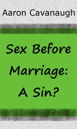Sex Before Marriage - A Sin? (Long Article)