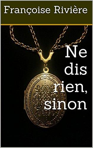 Ne dis rien, sinon (French Edition)