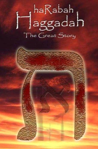 haRabah Haggadah - The Great Story: A Messianic First Century Passover Haggadah