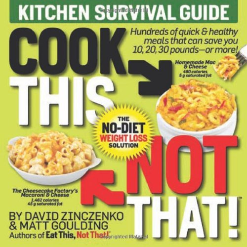 Cook This, Not That!: Kitchen Survival Guide