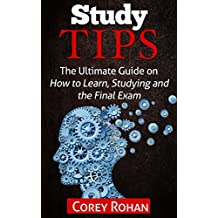 Study Tips: The Ultimate Guide on How to Learn, Studying & the Final Exam (Study Guide, Study Advice, Learning Help, Education)
