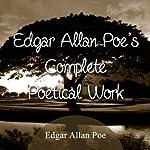 The Complete Poetical Works of Edgar Allan Poe | Edgar Allan Poe