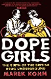 Dope Girls, Marek Kohn, 1862076189