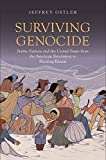 "Jeffrey Ostler, ""Surviving Genocide: Native Nations and the United States from the American Revolution to Bleeding Kansas"" (Yale UP, 2019)"