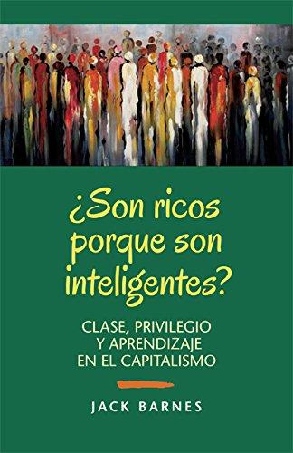 ¿Son ricos porque son inteligentes? Clase, privilegio y aprendizaje en el capitalismo [Jack Barnes] (Tapa Blanda)