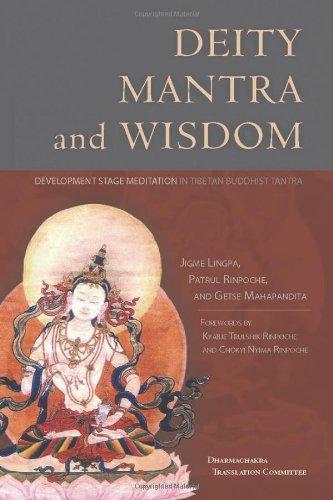 Deity, Mantra, and Wisdom: Development Stage Meditation in Tibetan Buddhist Tantra