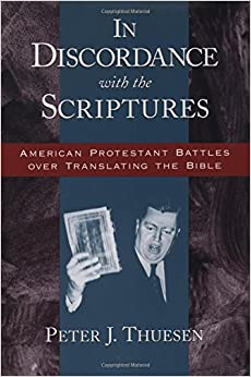 In Discordance with the Scriptures: American Protestant Battles Over Translating the Bible (Religion in America)