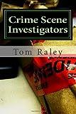 Crime Scene Investigators, Tom Raley, 1470117746