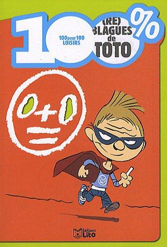 100% (re) blagues de Toto Broché – 10 avril 2010 Yann Autret Editions LITO 2244478688 379782244478685