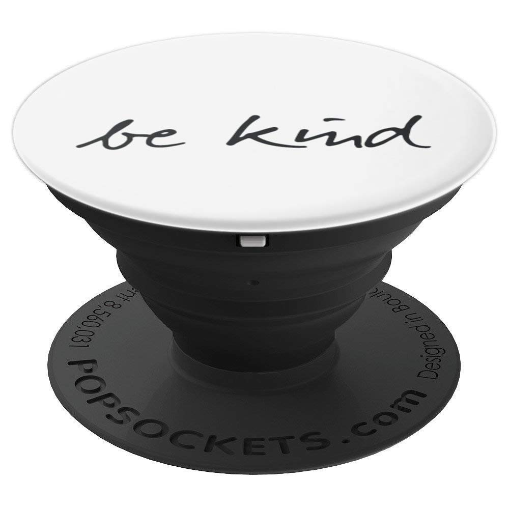 Be-Kind Pop-Socket - XR-White-Black - PopSockets Grip and Stand for Phones and Tablets by 838 Grips - INSPIRATIONAL VIBES Collection