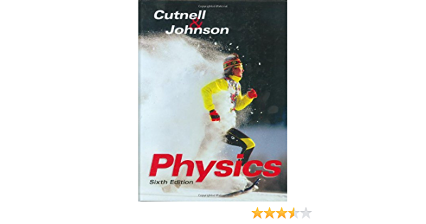 By Johnh D Cutnell Physics 6th Sixth Edition Johnh D Cutnell Kenneth W Johnson 8580000070989 Amazon Com Books