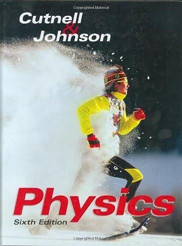 by johnh d cutnell physics 6th sixth edition kenneth w rh amazon com