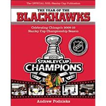 The Year of the Blackhawks: Celebrating Chicago's 2009-10 Stanley Cup Championship Season