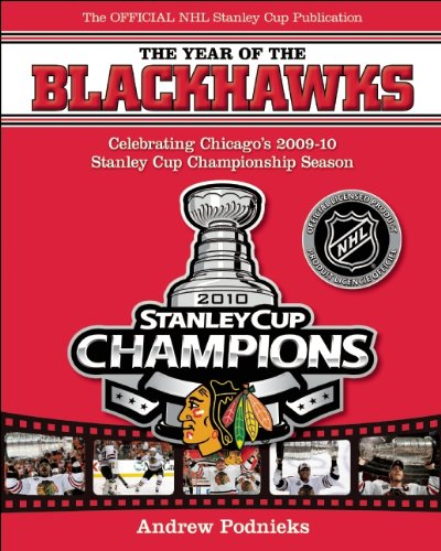 The Year of the Blackhawks: Celebrating Chicago's 2009-10 Stanley Cup Championship Season ebook