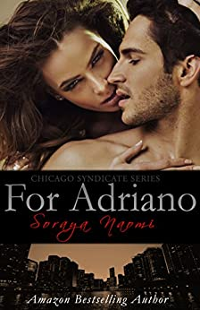 For Adriano (Chicago Syndicate Book 3) by [Naomi, Soraya]