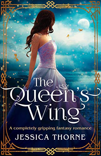 - The Queen's Wing: A completely gripping fantasy romance (The Queen's Wing Series Book 1)