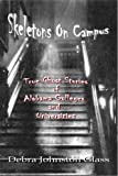 Skeletons On Campus - True Ghost Stories of Alabama Colleges and Universities