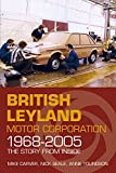 Britsh Leyland Motor Corporation 1968-2005: The Story from Inside