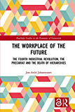 The Workplace of the Future: The Fourth Industrial Revolution, the Precariat and the Death of Hierarchies (Routledge…