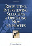 img - for Recruiting, Interviewing, Selecting & Orienting New Employees (Recruiting, Interviewing, Selecting and Orienting New Employees) book / textbook / text book