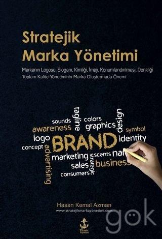 Download Stratejik Marka Yönetimi; Markanin Logosu, Slogani, Kimligi, Imaji, Konumlandirilmasi, Denkligi Toplam Kalite Yönetiminin Mark ebook