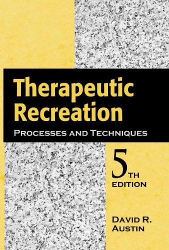 Therapeutic Recreation Processes and Techniques, Fifth Edition