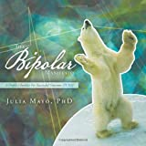 The Bipolar Manifesto, Julia Mayo, 146694076X
