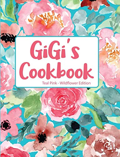 GiGi's Cookbook Teal Pink Wildflower Edition by Pickled Pepper Press