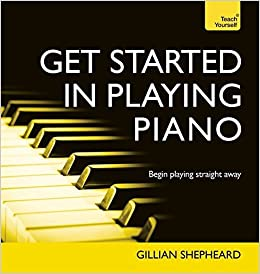 Get Started in Playing Piano: Teach Yourself: Book (Teach Yourself: Reference) by Gillian Shepheard (2014-06-27)