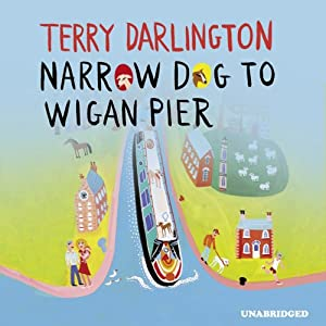 Narrow Dog to Wigan Pier Audiobook