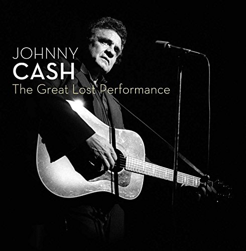 The Great Lost Performance by Cash, Johnny