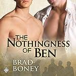 The Nothingness of Ben | Brad Boney