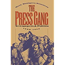 The Press Gang: Newspapers and Politics, 1865-1878