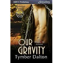 Our Gravity [Suncoast Society] (Siren Publishing Sensations)