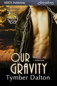 Our Gravity [Suncoast Society] (Siren Publishing Sensations) de [Dalton, Tymber]