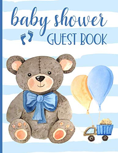 Baby Shower Sign In Book (Baby Shower Guest Book: Keepsake For Parents - Guests Sign In And Write Specials Messages To Baby & Parents - Teddy Bear & Blue Cover Design For Boys - Bonus)