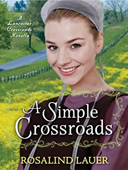 A Simple Crossroads A Lancaster Crossroads Novella border=
