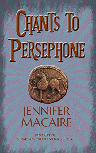 Chants to Persephone (The Time for Alexander Series Book 5) (English Edition)
