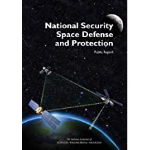 National Security Space Defense and Protection: Public Report