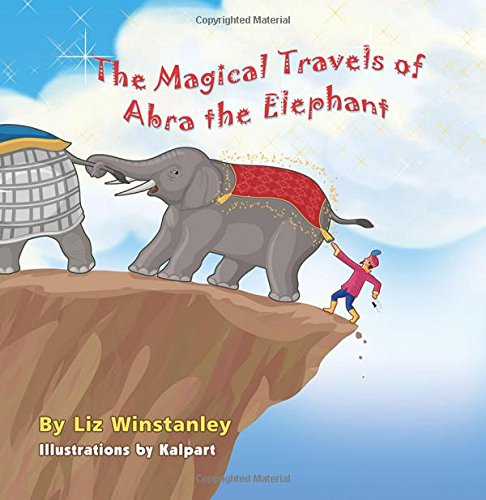 Read Online The Magical Travels of Abra the Elephant pdf