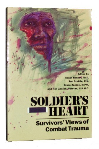 Soldier's Heart: Survivors' View of Combat Trauma