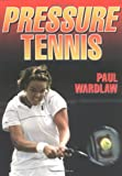 Pressure Tennis, Paul Wardlaw, 0736001565