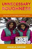 Unnecessary Roughness: The Story of a Mother's Fight for Justice
