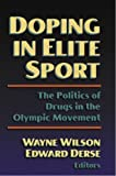 img - for Doping in Elite Sport: the Politics of Drugs in the Olympic Mvnt: The Politics of Drugs in the Olympic Movement book / textbook / text book