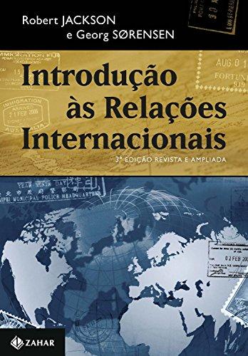 Introdução às relações internacionais – 3ª edição revista e ampliada, Teorias e abordagens, 2018 - vol. 1/1
