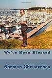 We've Been Blessed, Norman Christensen, 1493576305