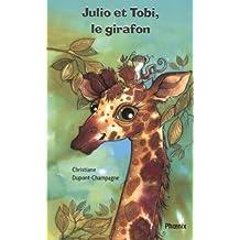 Julio et Tobi, le girafon